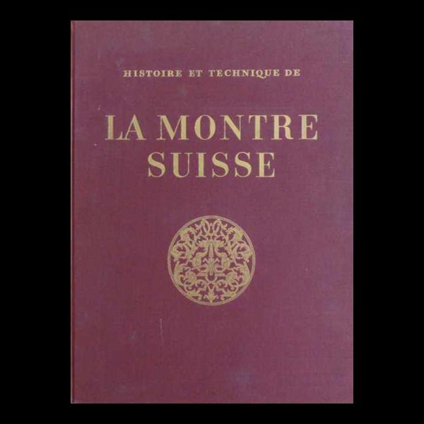 Histoire et Technique de La Montre Suisse By Chapuis