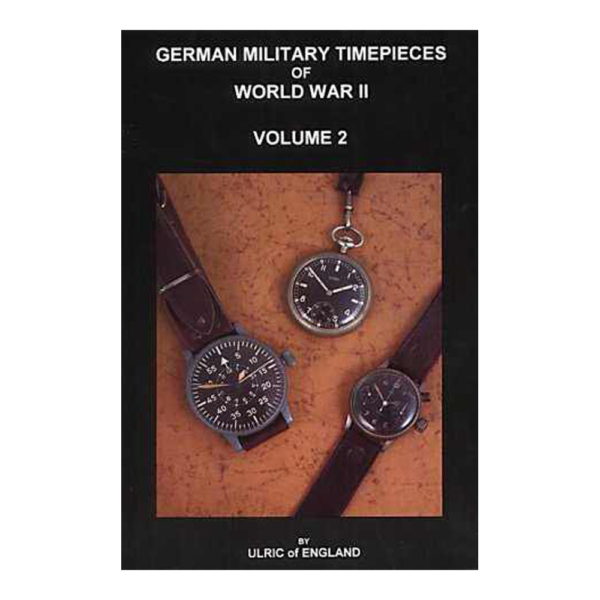 German Military Timepieces of World War II Volume 2