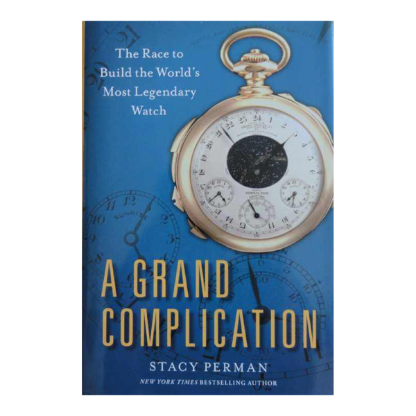 A Grand Complication: The Race to Build the World`s