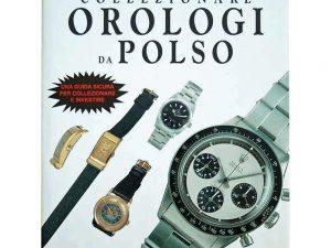 Lot #11136 – Collezionare Orologio Da Polso Collecting Wrist Watches Book by Patrizzi Collector's Bookshelf [tag]